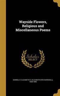 WAYSIDE FLOWERS RELIGIOUS & MI