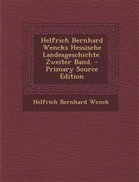 Helfrich Bernhard Wencks Hessische Landesgeschichte. Zweiter Band. - Primary Source Edition