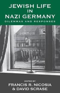 Jewish Life in Nazi Germany: Dilemmas and Responses