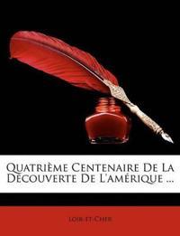 Quatrime Centenaire de La Dcouverte de L'Amrique ...