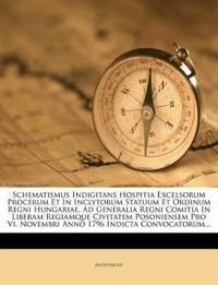 Schematismus Indigitans Hospitia Excelsorum Procerum Et In Inclytorum Statuum Et Ordinum Regni Hungariae, Ad Generalia Regni Comitia In Liberam Regiam