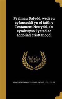 WEL-PSALMAU DAFYDD WEDI EU CYF