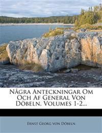 Nagra Anteckningar Om Och AF General Von Dobeln, Volumes 1-2...