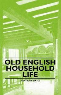 Old English Household Life