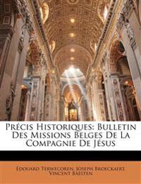 Prcis Historiques: Bulletin Des Missions Belges de La Compagnie de Jsus