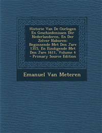 Historie Van De Oorlogen En Geschiedenissen Der Nederlanderen, En Der Zelver Naburen: Beginnende Met Den Jare 1315, En Eindigende Met Den Jare 1611, V