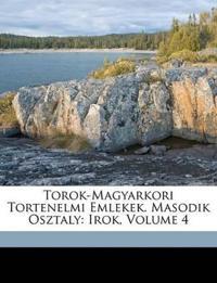 Torok-Magyarkori Tortenelmi Emlekek. Masodik Osztaly: Irok, Volume 4