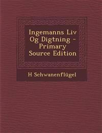Ingemanns LIV Og Digtning - Primary Source Edition