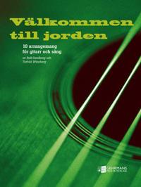 Välkommen till jorden : 18 arrangemang för gitarr och sång