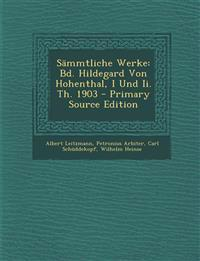 Sammtliche Werke: Bd. Hildegard Von Hohenthal, I Und II. Th. 1903 - Primary Source Edition