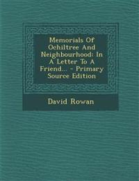 Memorials of Ochiltree and Neighbourhood: In a Letter to a Friend... - Primary Source Edition