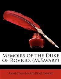 Memoirs of the Duke of Rovigo, (M.Savary)