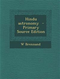 Hindu Astronomy - Primary Source Edition