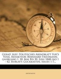 "Gerad' Aus!: Politisches Abendblatt Fur""s Volk. Redakteur: Bernhard Friedmann. (jahrgang I. 10. Mai Bis 30. Juni 1848 (no 1 - 42. Beiblatt: Guckkasten"