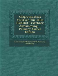 Ostpreussisches Stutbuch für edles Halbblut Trakehner Abstammung.