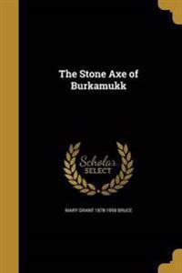 STONE AXE OF BURKAMUKK