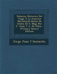 Relacion Historica Del Viage À La America Meridionàl Hecho De Orden De S. Mag: Por J. Juan Y A. De Ulloa