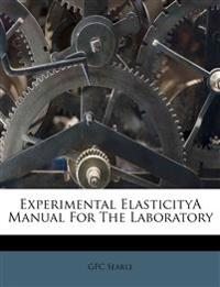 Experimental ElasticityA Manual For The Laboratory