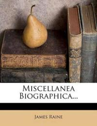Miscellanea Biographica...