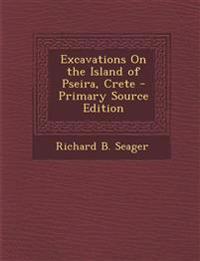 Excavations on the Island of Pseira, Crete