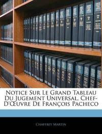 Notice Sur Le Grand Tableau Du Jugement Universal, Chef-D'Œuvre De François Pacheco