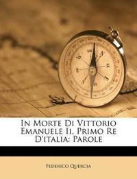 In Morte Di Vittorio Emanuele Ii, Primo Re D'italia: Parole
