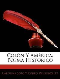 Coln y Amrica: Poema Histrico