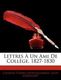 Lettres Un Ami de Collge, 1827-1830