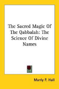 The Sacred Magic of the Qabbalah