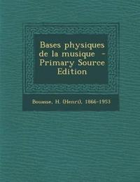 Bases Physiques de La Musique - Primary Source Edition