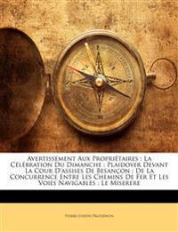Avertissement Aux Propriétaires ; La Célébration Du Dimanche ; Plaidoyer Devant La Cour D'assises De Besançon ; De La Concurrence Entre Les Chemins De