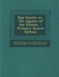 Bija Ganita: or, The algebra of the Hindus