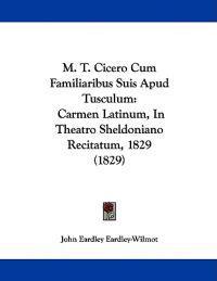 M. T. Cicero Cum Familiaribus Suis Apud Tusculum