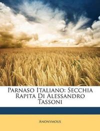 Parnaso Italiano: Secchia Rapita Di Alessandro Tassoni