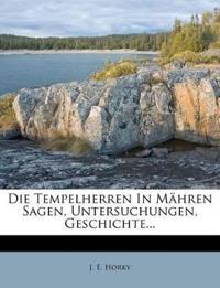 Die Tempelherren In Mähren Sagen, Untersuchungen, Geschichte...