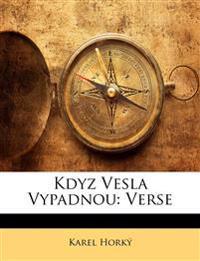 Kdyz Vesla Vypadnou: Verse