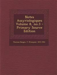 Notes Assyriologiques Volume 8, No.3 - Primary Source Edition
