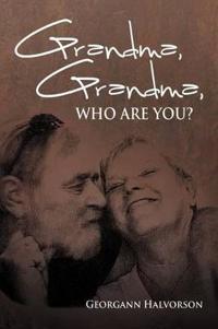 Grandma, Grandma, Who Are You?