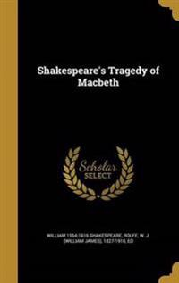 SHAKESPEARES TRAGEDY OF MACBET