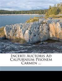 Incerti Auctoris Ad Calpurnium Pisonem Carmen ...