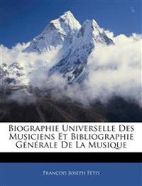 Biographie Universelle Des Musiciens Et Bibliographie Générale De La Musique