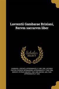 LAT-LAVRENTII GAMBARAE BRIXIAN