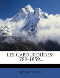Les Cabourdieres: 1789-1859...