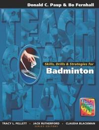 Skills, Drills and Strategies for Badminton