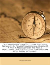 Orationes Ii De Civivm Valetvdine Reipvblicae Rectoribvs In Primis Commendanda : Habitae D. X Ivnii A. Mdcclxxviii Et Xiii Ivnii A. Mdcclxxxvii Cvm Ma