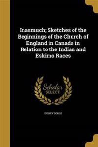 INASMUCH SKETCHES OF THE BEGIN