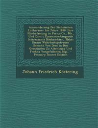 Auswanderung Der Sächsischen Lutheraner Im Jahre 1838: Ihre Niederlassung in Perry-Co., Mo., Und Damit Zusammenhängende Interessante Nachrichten, Nebs