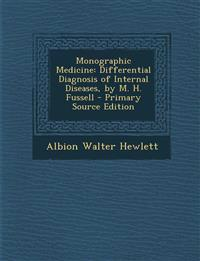 Monographic Medicine: Differential Diagnosis of Internal Diseases, by M. H. Fussell - Primary Source Edition