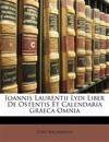 Ioannis Laurentii Lydi Liber De Ostentis Et Calendaria Graeca Omnia