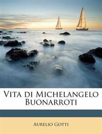 Vita di Michelangelo Buonarroti